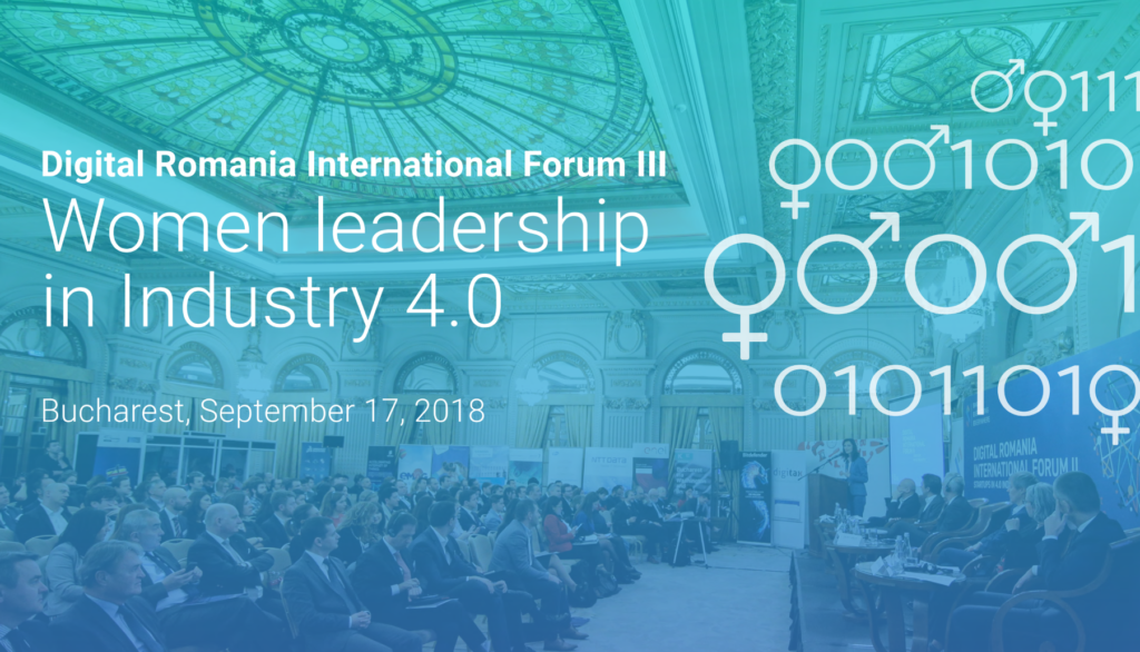 Digital Romania International Forum III: Women Leadership in Industry 4.0